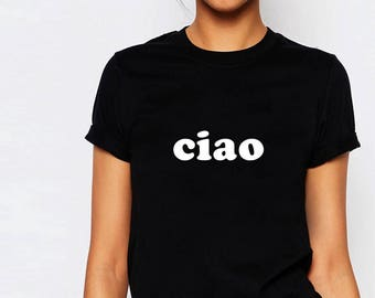 Ciao Shirt, Ciao Bella, Ciao Tshirt, Ciao Tee, Aesthetic Clothing, Tumblr Shirts, Italian Shirt,Italy Shirt,Hello Beautiful Shirt,Cute Gift