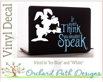 """Alice in Wonderland March Hare """"If You Don't Think You Shouldn't Speak"""" Vinyl Decal for laptops, car windows, & other hard surfaces"""