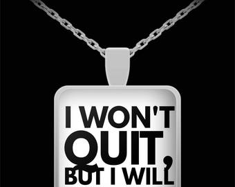 "I Won't Quit, But I Will Cuss A Lot! Funny Saying on Silver Necklace with Pendant!  Wear this proudly on 22"" silver plated necklace!"