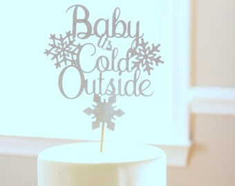 Baby Its Cold Outside Baby Shower, Winter Baby Shower, Christmas Cake Topper, Holiday, Snowflake, Winter Wedding Topper, Silver, Bridal