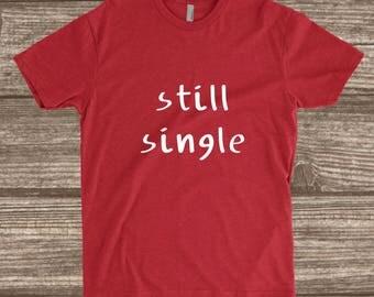 Toddler Valentines Day Shirt - Still Single - Youth Valentines Shirts - Toddler Shirts - Toddler Boy Valentines