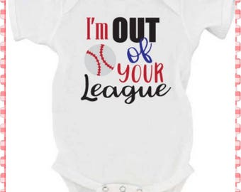 I'm Out f Your League, Onesie or Tee, Super Cute, Sweet Baby Shower Gift, Preemie to 4T