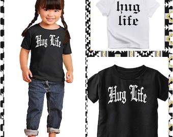 Hug Life, Onesie or Tee