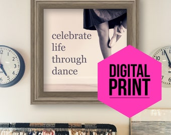 Celebrate Life Through Dance Prints Inspirational Art Retro Printable Home Decor Ballet Dancer Ballet Print