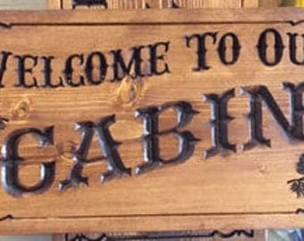 Welcome To Our Cabin #2