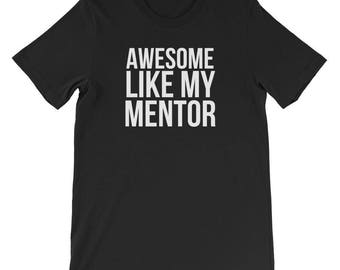 Awesome Like My Mentor Shirt Funny Student Mentee Tee