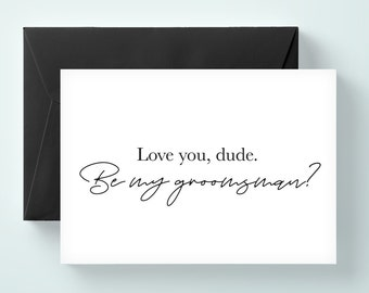 Love you dude. Be my groomsman card,  will you be my groomsman card, will you be my best man card, wedding card / SKU: LNGMP05