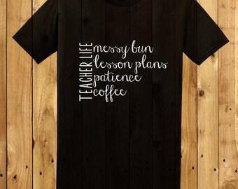 Teacher Life TShirt, Teacher TShirt, Messy Bun Lesson Plans Patience Coffee Teacher Life
