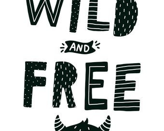 Wild and Free Art Print - Scandinavian / Nordic Inspired Black and White Art for Kid's Rooms or Nurseries, Nursery Decor, Kid's Art