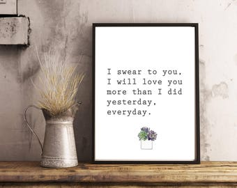 vow quotes / I will love you everyday / love quotes / vow wall art / I swear to you I love you / swoon gift / newlywed  / i do / succulent
