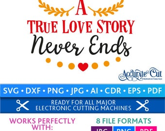 A True Love Story Never Ends Svg A True Love Story Never Ends Cut Files Valentine's Day Silhouette Cricut Svg Dxf Jpg Png Eps Pdf Ai Cdr