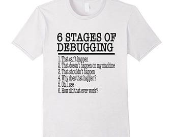 Computer Programmer Gift - Programming Shirt - Womens Programming Tee - 6 Stages of Debugging This Can't Happen