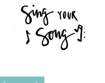 Sing Your Song - Handlettered printable wall decor - digital download