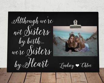 Free Design Proof and Personalization, BRIDESMAID Best FRIEND Gift, Although we're not Sisters by Birth... we're Sisters by Heart, BFF  aw01