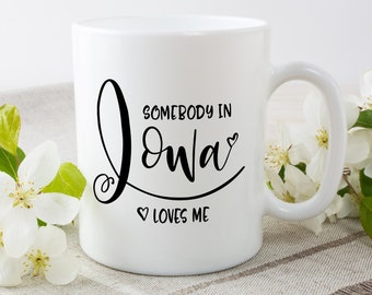Iowa Mug,Iowa State,State Mug,Miss You Mug,Moving Mug,I Love You Mug,I Love My Girlfriend,I Love My Boyfriend,She Loves Me, He Loves Me