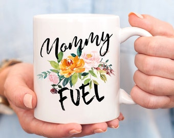Mommy Fuel Mug,Mom Fuel Mug,Gift For Mum,New Mom Mug, Mom Coffee Mug,Mom Fuel Coffee Mug,Mothers Day Gift,Mom Birthday Gift,New Mom Gift