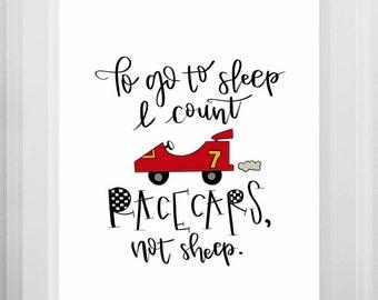 To Go To Sleep I Count Racecars Not Sheep/ Racecar Prints/ Car Printable/  Wall Art for Boys Room/ Boy Art/ Car Art/ Calligraphy Printable