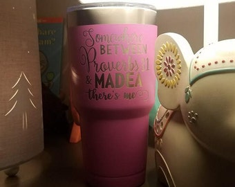Somewhere Between Proverbs 31 and Madea There's Me Stainless Steel Tumbler