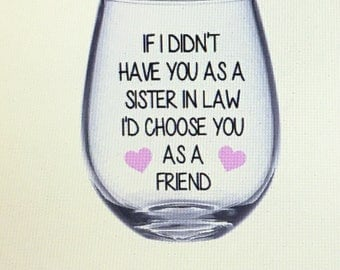 Sister in law gift. Sister in law wine glass. Sister in law glass. Sister in law gifts.