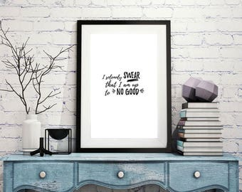 Printable Quote, Harry Potter, Up to No Good, Typography Print, JK Rowling, Black and White, Printable Poster