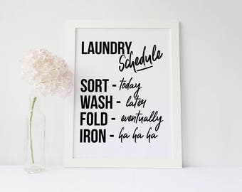 Laundry Art Prints, Laundry Room Signs, Laundry Schedule, Home Decor, Housewarming Gift, Laundry Poster, Laundry funny quote, laundry poster