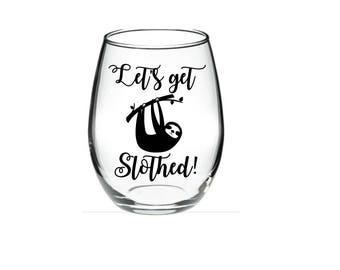SLOTH - Sloth Wine Glass - Wine Glass gift - Let's Get SLOTHED 21 oz stemless wine glass