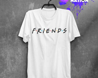Friends TV Show Shirt Clothing Shirt Tee Custom Shirt Friends TV Show Gift Quotes Friends Gift Movie Shirt Printed Tumblr Graphic Tee BF1002