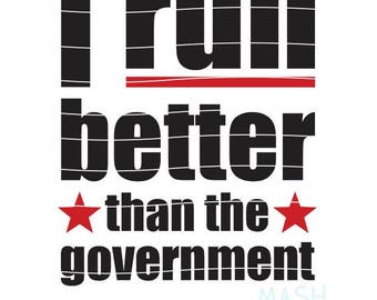 I run better than the government SVG, funny politics svg, workout svg, running svg 4th of July svg, Independence Day svg, cutting file