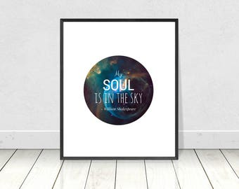 My soul is in the sky quote art print, Shakespeare quote, Printable art, space print, celestial print, quote print, wall art, literary print