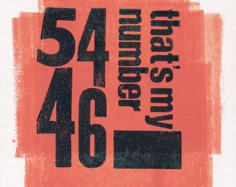 54- 46 That's My Number Letterpress Print.