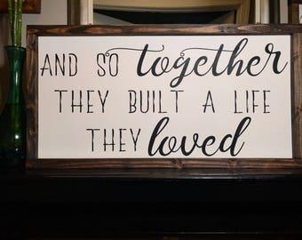 And so together they built a life they loved framed rustic wood sign| Farmhouse decor| Rustic decor| housewarming gift| Bedroom decor