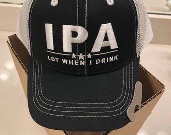 IPA Lot When I Drink Hat