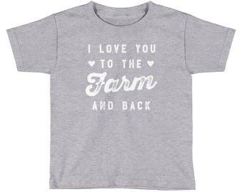 I Love You To The Farm And Back Kids Shirt | Farm Kid | Farm Kids | Farm Gift | Farmer shirt | Farm Life | Farming shirt |