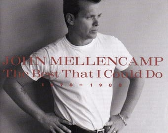 The Best That I Could Do - John Mellencamp