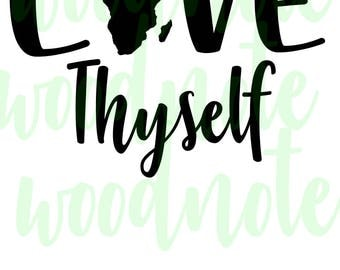 Love Thyself Africa SVG Black History Month SVG African American Black DIVA Afro Natural Hair Pride
