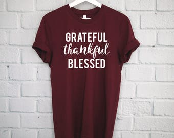 Grateful, Thankful, Blessed T-shirt, Thankful Shirt, Thanksgiving Shirt, Thankful Tshirt, Grateful Shirt, Blessed Shirt, Fall Shirt
