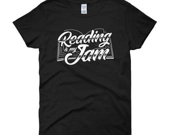 Reading is my jam Women's short sleeve t-shirt -journalism tshirt - funny writer tee - cool bookworm tee - funny literature-bibliophile book