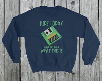 Kids today have no idea what this is Sweatshirt 1980s 80s 3.5 Floppy Disk diskette coder coding nerd geek Unisex Shirt Sweater