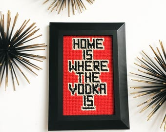 """4x6, 5x7 or 8x10 Framed """"Home Is Where The Vodka Is"""" Needlepoint"""