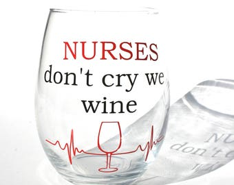 Nurse Gifts - Wine Glass For Nurses - Gifts For A Nurse - Funny Wine Glasses - Thank You Gifts