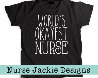 Funny Nurse Tee | Funny Nurse Shirt | Funny Nurse Tshirt | Okayest Nurse Shirt | Funny Nurse | Cute Nurse Shirt | Gift for Nurses | Nurse