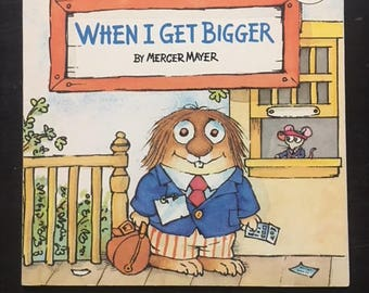 When I Get Bigger by Mercer Mayer - 1983
