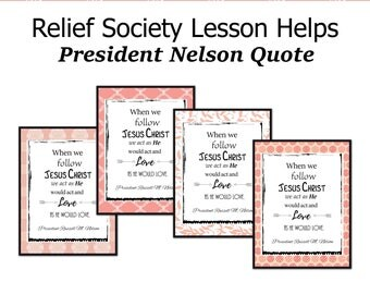 Relief Society Lesson Helps, Relief Society Printable, Relief Society Handout, LDS Printable, President Nelson Quote, President Nelson