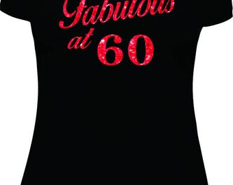 Fabulous at 60, 60th, 60th birthday, birthday shirt women, adult birthday shirt, bday, tshirt, t shirt,
