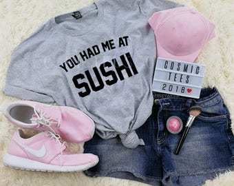 you had me at sushi shirt, sushi shirt, sushi gift, sushi lover, food tshirt, foodie shirt, funny sushi shirt, japanese food, funny food tee