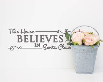 Santa Wall Decal Farmhouse Christmas Decor, Front Door Decal, This House Believes In Santa Claus, Christmas Vinyl Decal Stickers, Modern