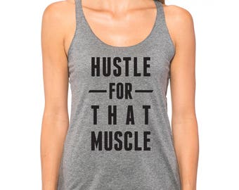 Hustle For That Muscle Womens Tank Top, Workout Tank, Gym Tank, Cardio Tank, Gym Shirt, Christmas Gift, Running Tank Top, Fitness tank top