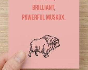 Print At Home  Galentines Card, Printable Card  Instant Download, Funny Card, Compliment Card - Beautiful Talented Brilliant Powerful Muskox