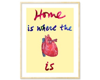 Housewarming Gift, Realistic Heart, Homeowner Print, Hand Lettered Quote Poster, New Home Art Print, Home Sweet Home, Anatomy, Medical Gift