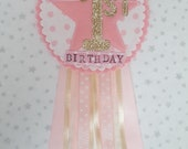 Personalised First Birthday Rosette -  1st Birthday Badge - Ribbon Rosette - Age Rosette - made to order - can be personalised